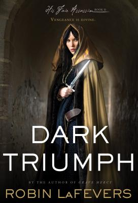 "Dark Triumph (His Fair Assassin Trilogy), ""LaFevers, Robin"""