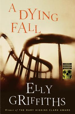 """A Dying Fall: A Ruth Galloway Mystery (Ruth Galloway Mysteries), """"Griffiths, Elly"""""""