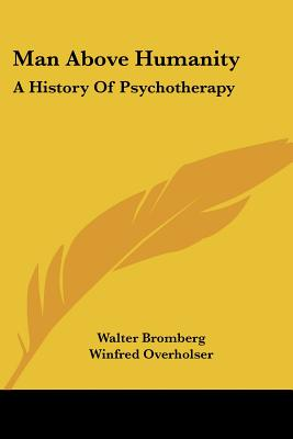 Image for Man Above Humanity: A History Of Psychotherapy