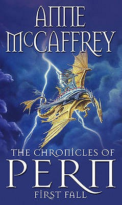 The Chronicles of Pern: First Fall (The Dragon Books), McCaffrey, Anne