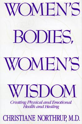 Women's Bodies, Women's Wisdom, Christiane Northrup