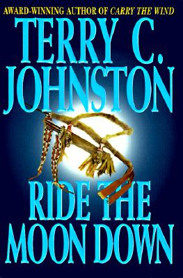 Image for Ride The Moon Down: The Plainsmen