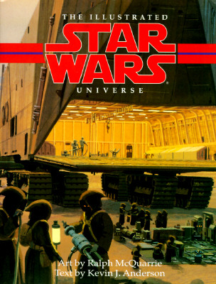 The Illustrated Star Wars Universe, McQuarrie, Ralph;Anderson, Kevin J.