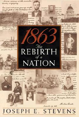 1863: The Rebirth of a Nation, Stevens, Joseph E.