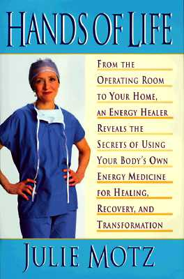 Image for HANDS OF LIFE FROM THE OPERATING ROOM TO YOUR HOME, AN ENERGY HEALER REVEALS THE SECRETS