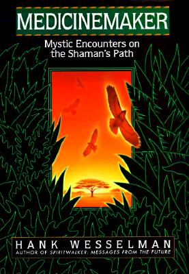 Image for Medicinemaker : Mystic Encounters on the Shaman's Path