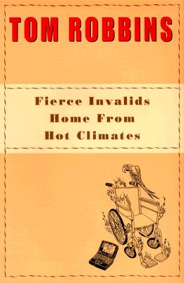 Fierce Invalids Home from Hot Climates, Robbins, Tom