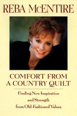 Image for Comfort from a Country Quilt: Finding New Inspiration and Strength in Old-Fashioned Values
