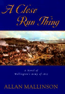 A Close Run Thing (Wellington's Infantry), Mallinson, Allan
