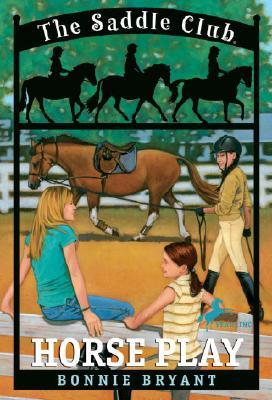 Horse Play (Saddle Club(R)), Bonnie Bryant