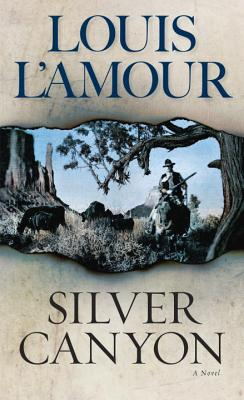 Silver Canyon: A Novel, L'Amour, Louis
