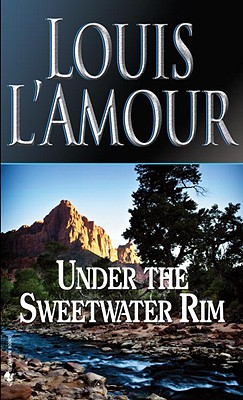 Under the Sweetwater Rim, LOUIS L'AMOUR
