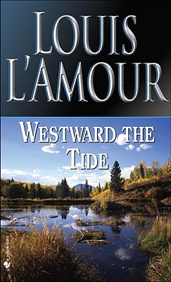 Westward the Tide, LOUIS L'AMOUR