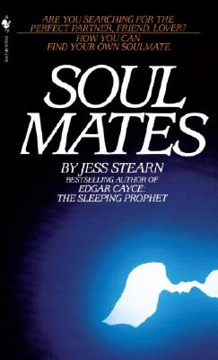 Image for Soulmates; How You Can Find Your Own Soulmate