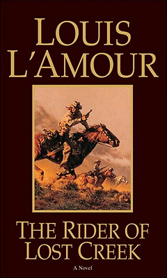 The Rider of Lost Creek, LOUIS L'AMOUR