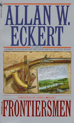 The Frontiersmen A Narrative, ALLAN ECKERT