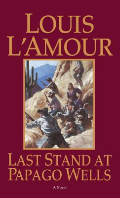 Last Stand at Papago Wells (Bantam Books), LOUIS L'AMOUR