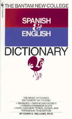 Bantam New College Spanish & English Dictionary, EDWIN B. WILLIAMS