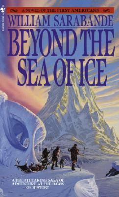 Image for Beyond the Sea of Ice (The Frist Americans Book 10); A Breathtaking Saga of Adventure at the Dawn of History