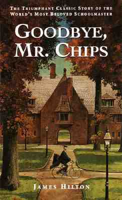 Goodbye, Mr. Chips, James Hilton