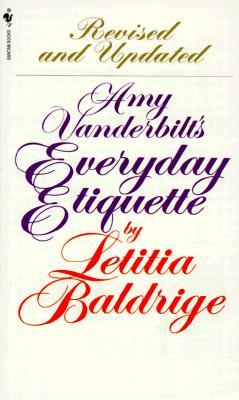 Amy Vanderbilt's Everyday Etiquette, Baldrige, Letitia