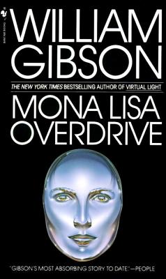 Mona Lisa Overdrive (Bantam Spectra Book), WILLIAM GIBSON
