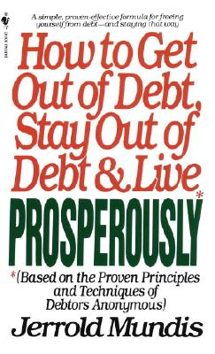 How to Get Out of Debt, Stay Out of Debt & Live Prosperously, Mundis, Jerrold