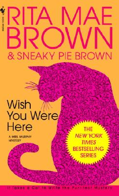 Image for Wish You Were Here (Mrs. Murphy Mysteries (Paperback))