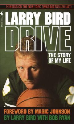Drive: The Story of My Life, Larry Bird