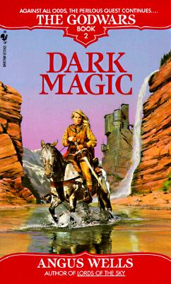 Image for Dark Magic (The Godwars, Book 2)