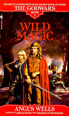 Image for Wild Magic (The Godwars, Book 3)