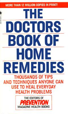Image for The Doctors Book of Home Remedies: Thousands of Tips and Techniques Anyone Can Use to Heal Everyday Health Problems