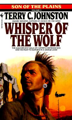 Whisper of the Wolf (Sons of the Plains, Vol. 3), TERRY C. JOHNSTON