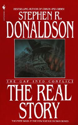 The Real Story: The Gap into Conflict, Stephen R. Donaldson