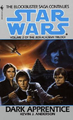 Star Wars: Dark Apprentice [The Jedi Academy Trilogy Volume 2], Anderson, Kevin J.