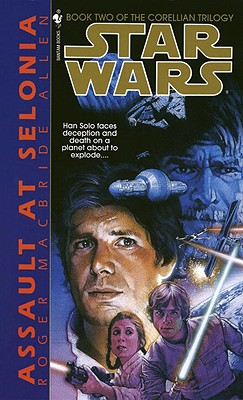 Image for Assault at Selonia (Star Wars: The Corellian Trilogy, Book 2)