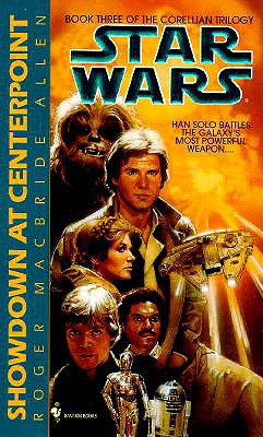 Star Wars: Showdown at Centerpoint [Book Three of the Corellian Trilogy], Allen, Roger MacBride