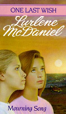 Mourning Song (One Last Wish), McDaniel, Lurlene