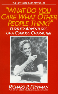 Image for What Do You Care What Other People Think ?: Further Adventures of a Curious Character