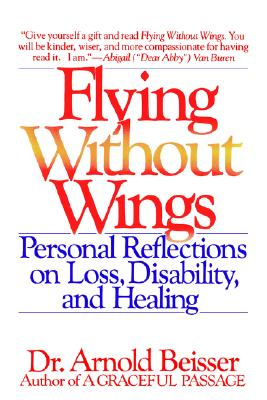 Image for Flying Without Wings: Personal Reflections on Loss, Disability, and Healing