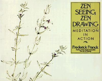Image for Zen Seeing, Zen Drawing: Meditation in Action