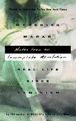 Image for Notes from an Incomplete Revolution: Real Life Since Feminism
