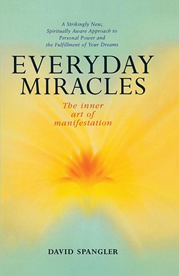 Image for Everyday Miracles: The Inner Art of Manifestation