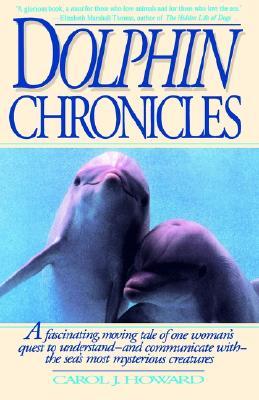 DOLPHIN CHRONICLES : A FASCINATING  MOVI, CAROL J. HOWARD