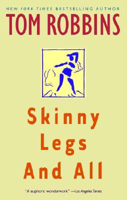 Skinny Legs and All, Tom Robbins