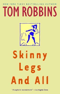 Skinny Legs and All: A Novel, Tom Robbins