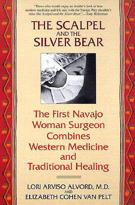 Image for The Scalpel and the Silver Bear: The First Navajo Woman Surgeon Combines Western Medicine and Traditional Healing