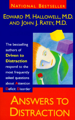 Answers to Distraction, Hallowell, Edward M.; Ratey, John J. M.D.