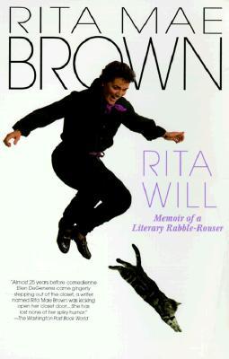 Rita Will: Memoir of a Literary Rabble-Rouser, Rita Mae Brown