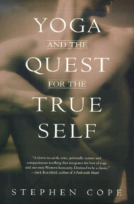 Yoga and the Quest for the True Self, Cope, Stephen